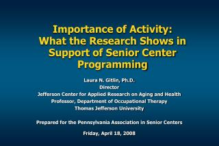 Importance of Activity:   What the Research Shows in Support of Senior Center Programming