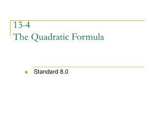 13-4 The Quadratic Formula