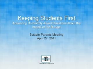 Keeping Students First Answering Commonly Asked Questions About the Impact of the Budget