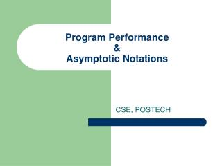 Program Performance &  Asymptotic Notations