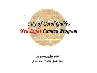 City of Coral Gables Red Light  Camera Program