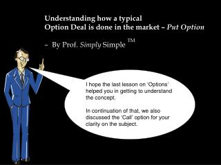 Understanding how a typical  Option Deal is done in the market –  Put Option
