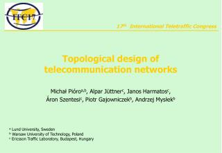 Topological design of telecommunication networks