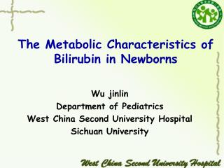 The Metabolic Characteristics of Bilirubin in Newborns