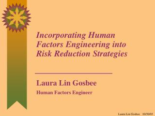 Incorporating Human Factors Engineering into Risk Reduction Strategies