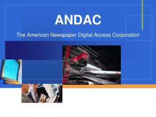 ANDAC The American Newspaper Digital Access Corporation