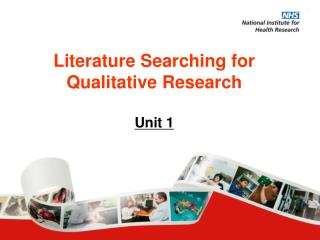 Literature Searching for  Qualitative Research Unit 1