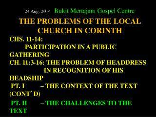 24 Aug. 2014    Bukit  Mertajam  Gospel  Centre