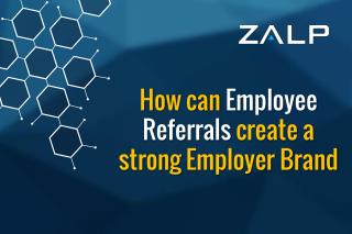 How can Employee Referrals Create a Strong Employer Brand