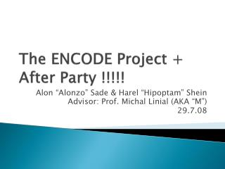 The ENCODE Project + After Party !!!!!