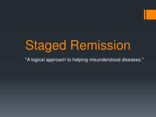 Staged Remission