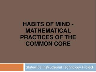 Habits Of Mind - Mathematical Practices of the Common Core