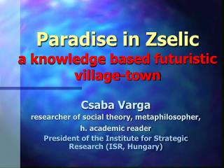 Paradise in Zselic a knowledge based futuristic village-town
