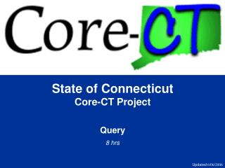 State of Connecticut Core-CT Project Query 8 hrs