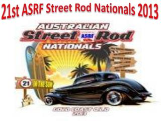 21st ASRF Street Rod Nationals 2013