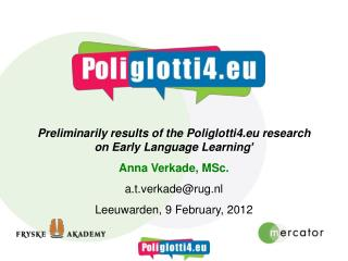 Preliminarily results of the Poliglotti4.eu research on Early Language Learning'