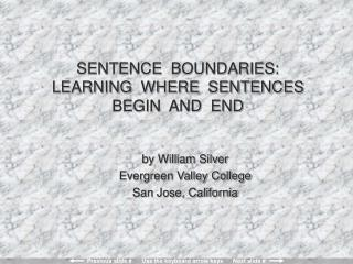 SENTENCE  BOUNDARIES: LEARNING  WHERE  SENTENCES BEGIN  AND  END