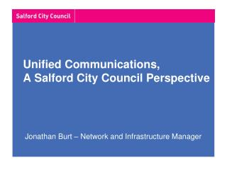Unified Communications,  A Salford City Council Perspective