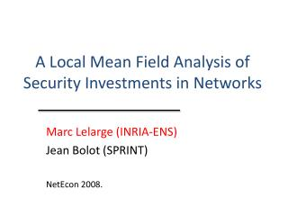 A Local Mean Field Analysis of Security Investments in Networks