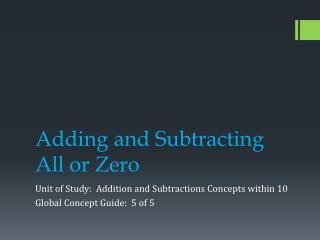Adding and Subtracting All or Zero