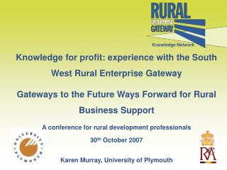 Knowledge for profit: experience with the South West Rural Enterprise Gateway