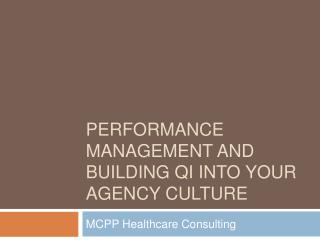 Performance Management and Building QI into Your Agency Culture
