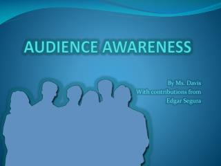 AUDIENCE AWARENESS