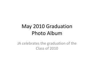 May 2010 Graduation Photo Album