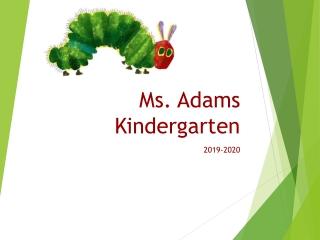 Ms. Adams Kindergarten