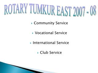 Community Service Vocational Service International Service  Club Service