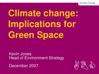 Climate change: Implications for Green Space