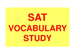 SAT VOCABULARY  STUDY