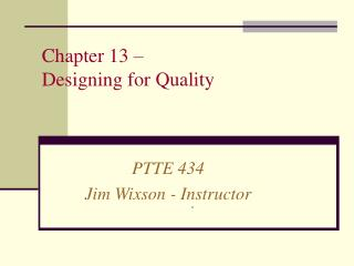 Chapter 13 – Designing for Quality