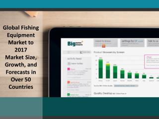 Global Fishing Equipment Market to 2017 - Market Size, Growt