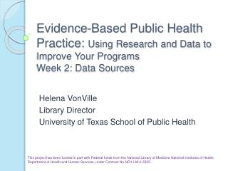 Evidence-Based Public Health Practice: Using Research and Data to Improve Your Programs Week 2: Data Sources