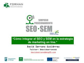 """ Cómo integrar el SEO y SEM en la estrategia de marketing  on  line. """