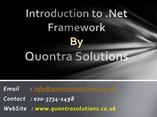 Introduction to .Net Frame work by QuontraSolutions
