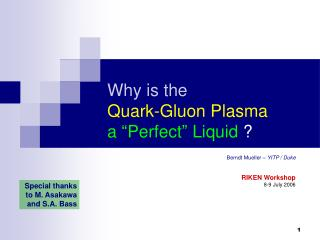 "Why is the Quark-Gluon Plasma        a ""Perfect"" Liquid  ?"