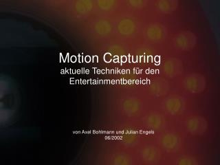 Motion Capturing aktuelle Techniken für den Entertainmentbereich