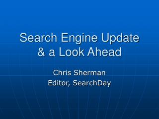 Search Engine Update  & a Look Ahead