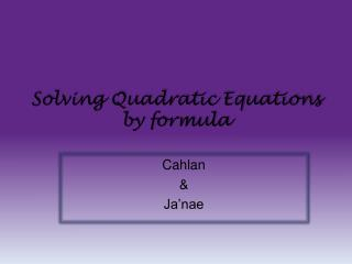 Solving Quadratic Equations by formula