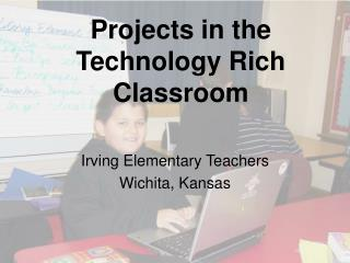 Projects in the Technology Rich Classroom