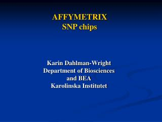 AFFYMETRIX  SNP chips