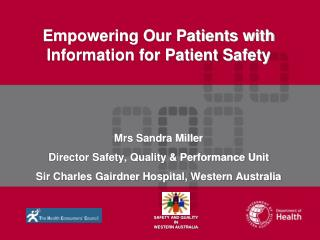 Empowering Our Patients with Information for Patient Safety Mrs Sandra Miller