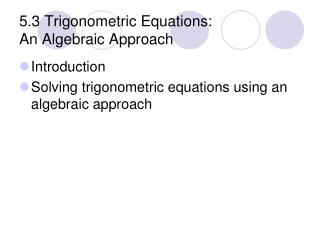 5.3 Trigonometric Equations: An Algebraic Approach