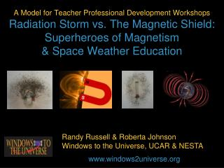 Randy Russell & Roberta Johnson Windows to the Universe, UCAR & NESTA