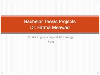 Bachelor Thesis Projects Dr.  Fatma Meawad