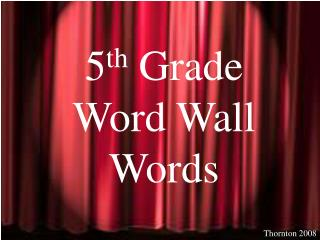 5 th  Grade Word Wall Words