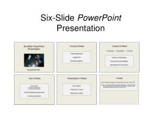 Six-Slide  PowerPoint  Presentation