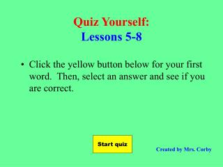 Quiz Yourself: Lessons 5-8